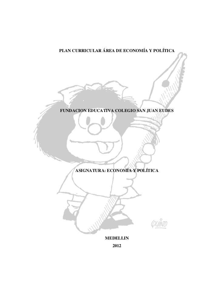 PLAN CURRICULAR ÁREA DE ECONOMÍA Y POLÍTICAFUNDACION EDUCATIVA COLEGIO SAN JUAN EUDES      ASIGNATURA: ECONOMÍA Y POLÍTICA...