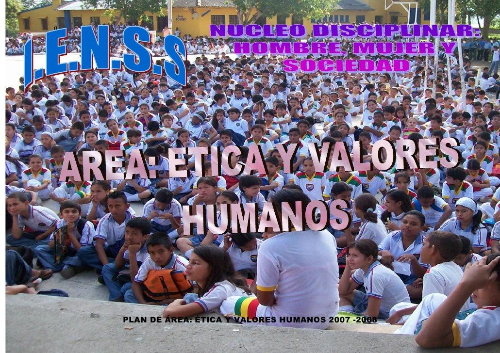 0         PLAN DE ÁREA: ÉTICA Y VALORES HUMANOS 2007 -2008