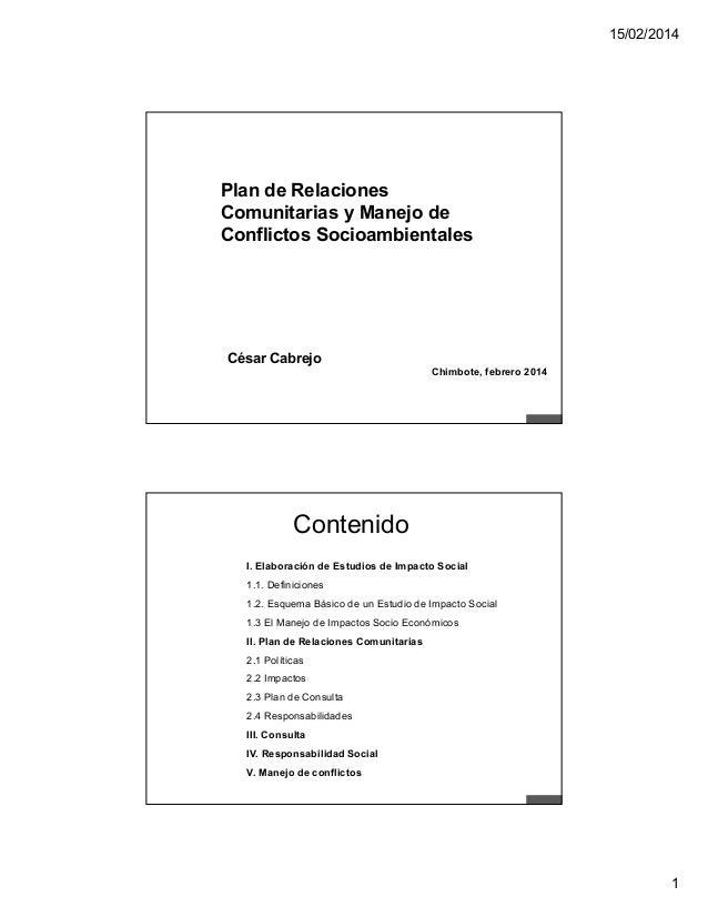 15/02/2014 1 Plan de Relaciones Comunitarias y Manejo de Conflictos Socioambientales César Cabrejo Chimbote, febrero 2014 ...
