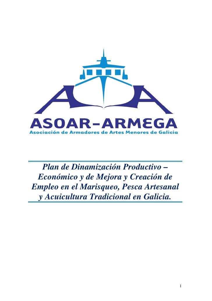 Plan de Dinamización Productivo – Económico y de Mejora y Creación deEmpleo en el Marisqueo, Pesca Artesanal y Acuicultura...