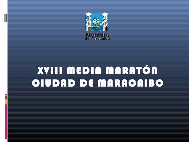 XVIII MEDIA MARATÓN CIUDAD DE MARACAIBO
