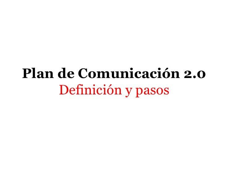 Plan de Comunicación 2.0     Definición y pasos