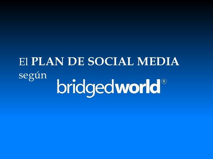 El PLAN DE SOCIAL MEDIA según