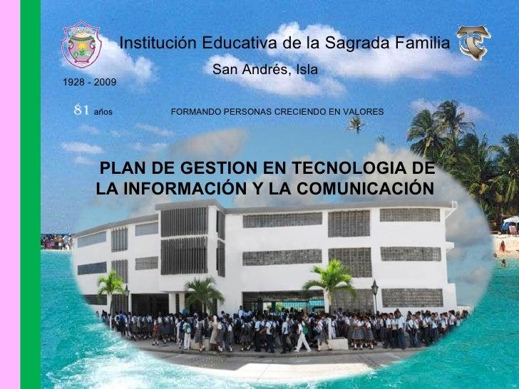 Institución Educativa de la Sagrada Familia San Andrés, Isla 1928 - 2009 81   años  FORMANDO PERSONAS CRECIENDO EN VALORES...