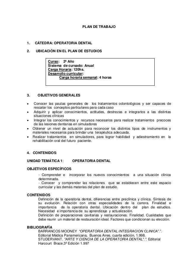 PLAN DE TRABAJO1.    CÁTEDRA: OPERATORIA DENTAL2.    UBICACIÓN EN EL PLAN DE ESTUDIOS              Curso: 2º Año          ...