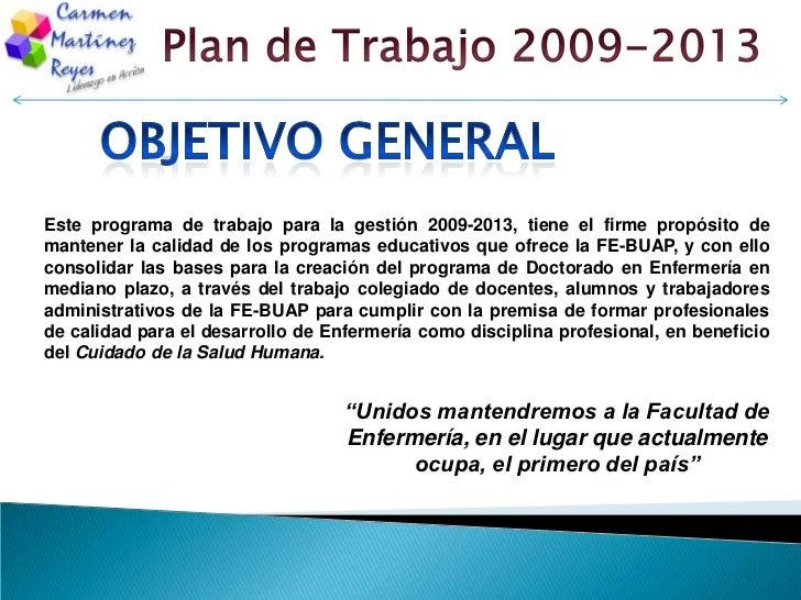 Objetivo General<br />Este programa de trabajo para la gestión 2009-2013, tiene el firme propósito de mantener la calidad ...