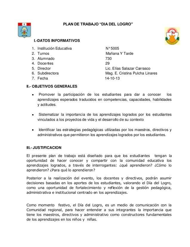 """PLAN DE TRABAJO """"DIA DEL LOGRO""""  I.-DATOS INFORMATIVOS 1. 2. 3. 4. 5. 6. 7.  Institución Educativa Turnos Alumnado Docente..."""