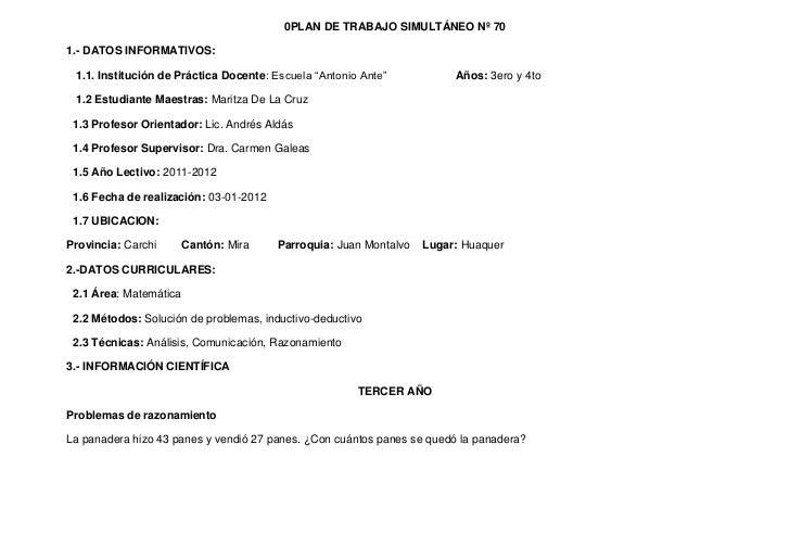 """0PLAN DE TRABAJO SIMULTÁNEO Nº 701.- DATOS INFORMATIVOS: 1.1. Institución de Práctica Docente: Escuela """"Antonio Ante""""     ..."""
