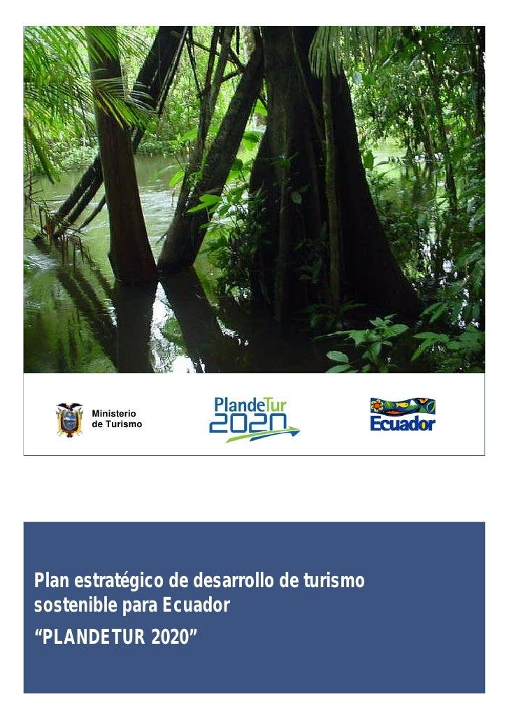 """Foto       Ministerio       de TurismoPlan estratégico de desarrollo de turismosostenible para Ecuador""""PLANDETUR 2020"""""""