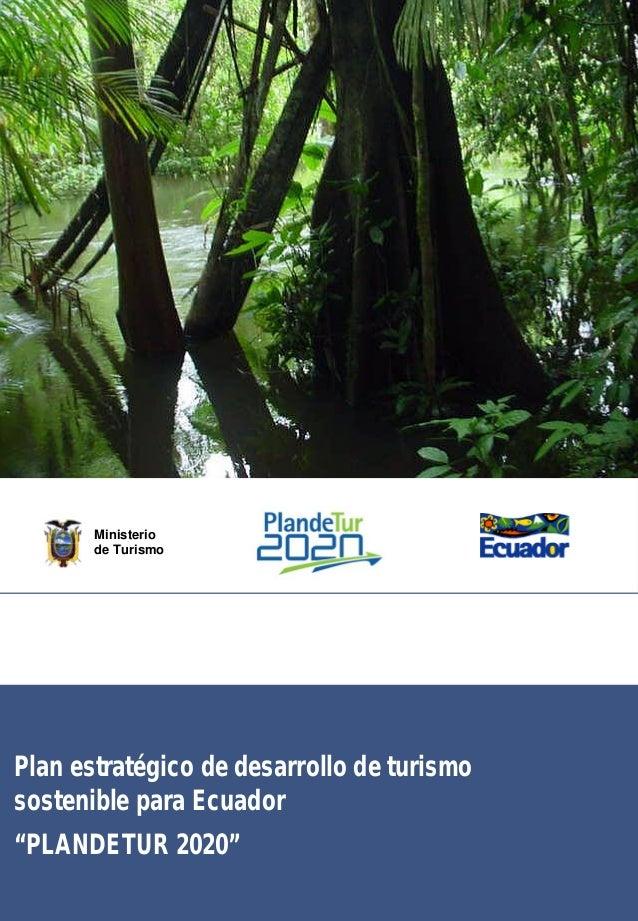"""Plan estratégico de desarrollo de turismo sostenible para Ecuador """"PLANDETUR 2020"""" Foto Ministerio de Turismo"""