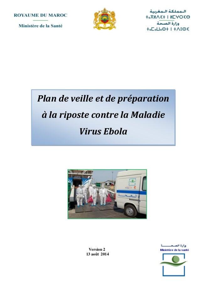 1 Version 2 13 août 2014 Plan de veille et de préparation à la riposte contre la Maladie Virus Ebola