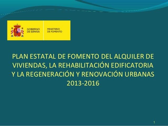 1 PLAN ESTATAL DE FOMENTO DEL ALQUILER DE VIVIENDAS, LA REHABILITACIÓN EDIFICATORIA Y LA REGENERACIÓN Y RENOVACIÓN URBANAS...
