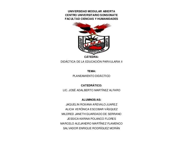 UNIVERSIDAD MODULAR ABIERTA  CENTRO UNIVERSITARIO SONSONATE  FACULTAD CIENCIAS Y HUMANIDADES              CÁTEDRA:DIDÁCTIC...