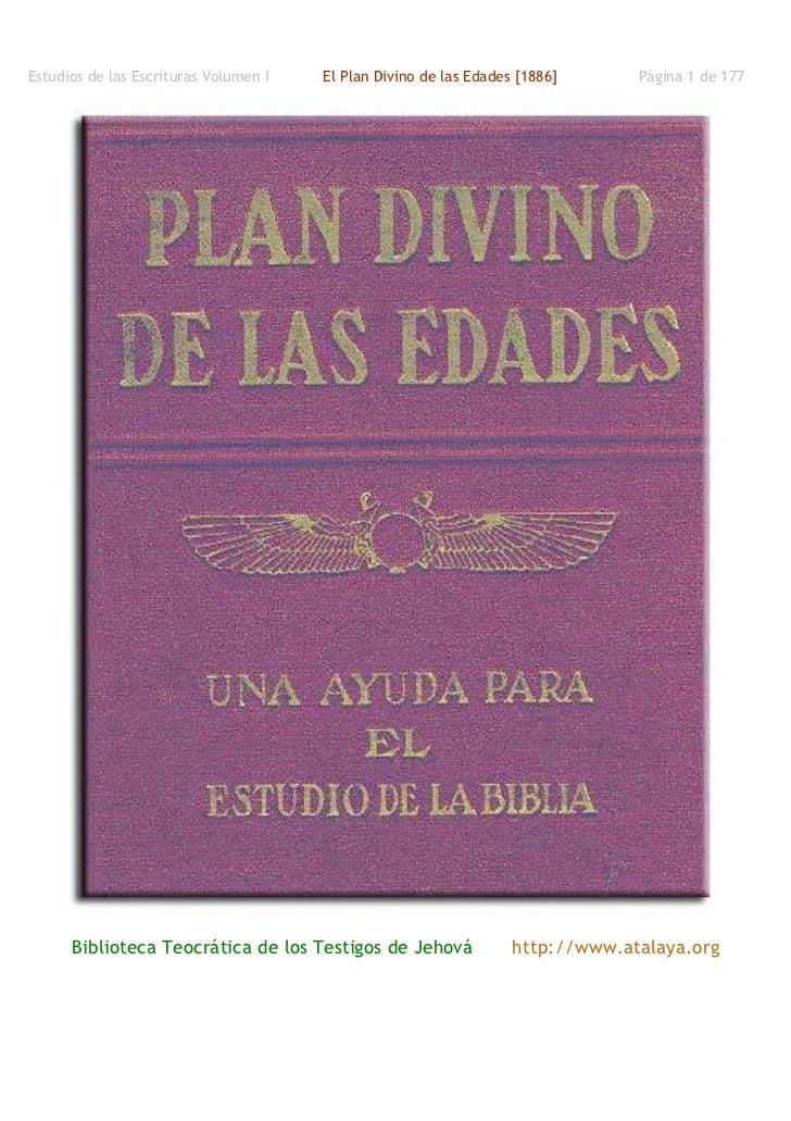 Estudios de las Escrituras Volumen I   El Plan Divino de las Edades [1886]      Página 1 de 177      Biblioteca Teocrática...