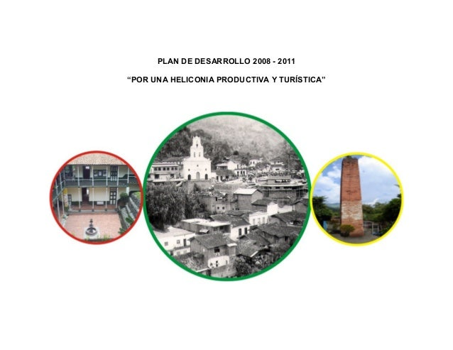 """PLAN DE DESARROLLO 2008 - 2011 """"POR UNA HELICONIA PRODUCTIVA Y TURÍSTICA"""""""
