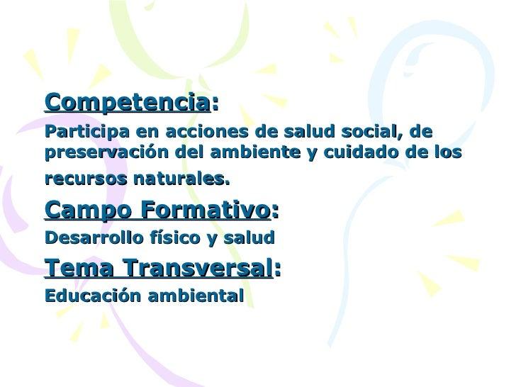 Competencia : Participa en acciones de salud social, de preservación del ambiente y cuidado de los recursos naturales.   C...