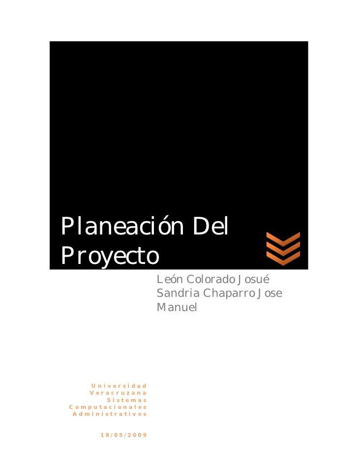Planeación Del Proyecto                    León Colorado Josué                    Sandria Chaparro Jose                   ...