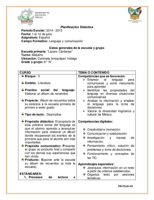 PR-TS-01-F2 Planificación Didáctica Periodo Escolar: 2014 - 2015 Fecha: 1 al 12 de junio Asignatura: Español Campo Formati...
