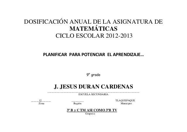 DOSIFICACIÓN ANUAL DE LA ASIGNATURA DE             MATEMÁTICAS         CICLO ESCOLAR 2012-2013          PLANIFICAR PARA PO...