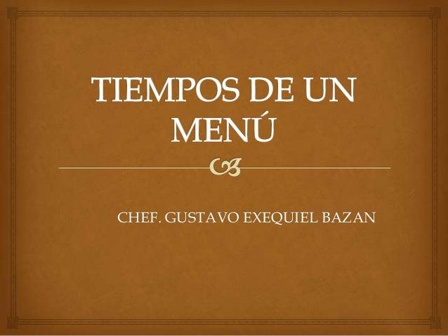CHEF. GUSTAVO EXEQUIEL BAZAN