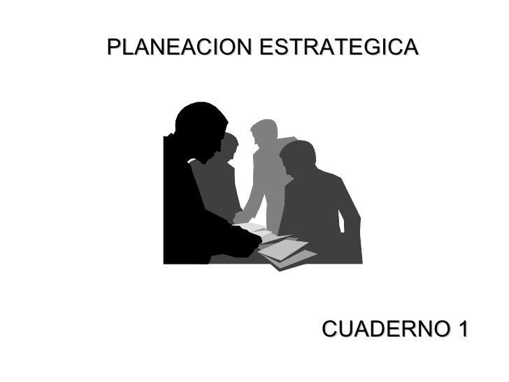 PLANEACION ESTRATEGICA CUADERNO 1
