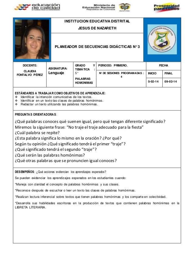 INSTITUCION EDUCATIVADISTRITAL JESUS DE NAZARETH PLANEADOR DE SECUENCIAS DIDÁCTICAS N° 3 DOCENTE: CLAUDIA FONTALVO PÉREZ A...