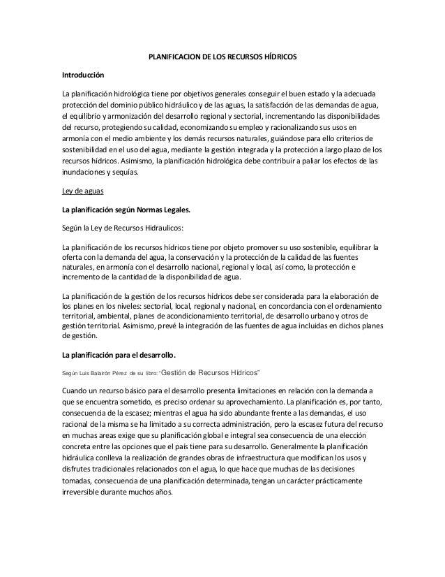 PLANIFICACION DE LOS RECURSOS HÍDRICOSIntroducciónLa planificación hidrológica tiene por objetivos generales conseguir el ...