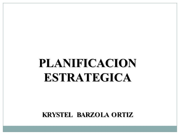 PLANIFICACION ESTRATEGICA KRYSTEL  BARZOLA ORTIZ
