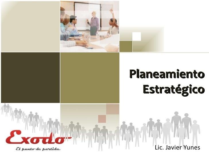 Planeamiento Estratégico Lic. Javier Yunes