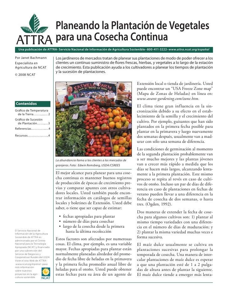 Planeando la Plantación de Vegetales                                 para una Cosecha Continua  Una publicación de ATTRA- ...