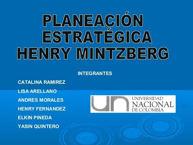 INTEGRANTES CATALINA RAMIREZ LISA ARELLANO ANDRES MORALES HENRY FERNANDEZ ELKIN PINEDA YASIN QUINTERO