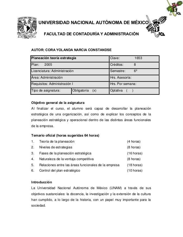 UNIVERSIDAD NACIONAL AUTÓNOMA DE MÉXICO FACULTAD DE CONTADURÍA Y ADMINISTRACIÓN  AUTOR: CORA YOLANDA NARCIA CONSTANDSE Pla...
