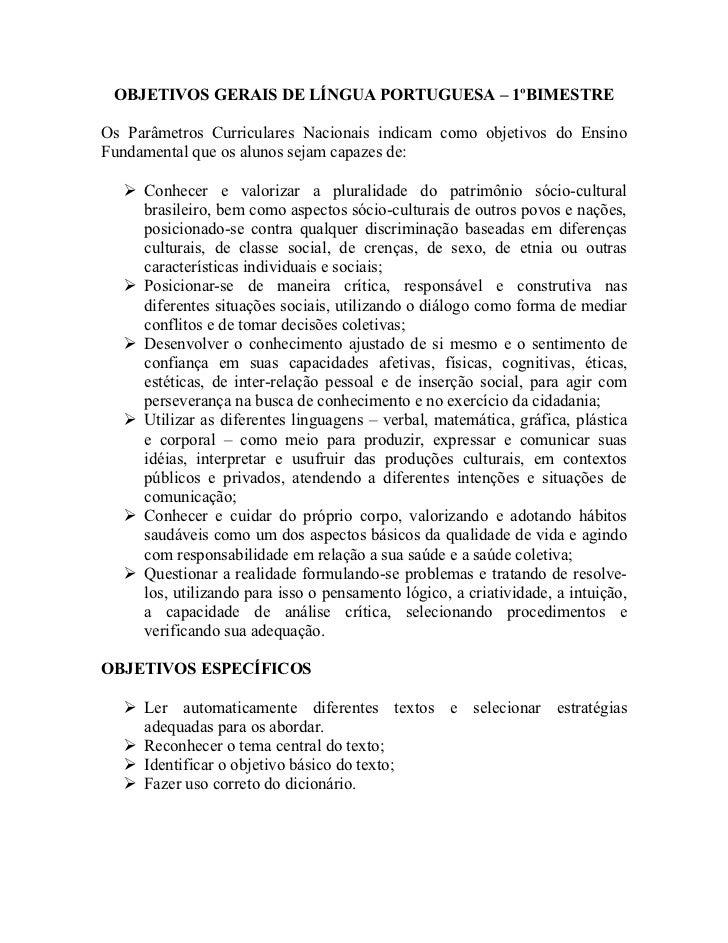 OBJETIVOS GERAIS DE LÍNGUA PORTUGUESA – 1ºBIMESTRE  Os Parâmetros Curriculares Nacionais indicam como objetivos do Ensino ...