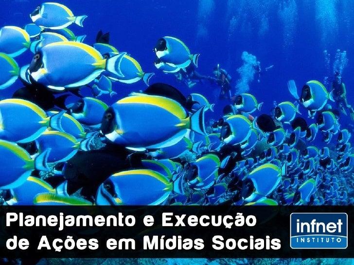 Planejamento e Execução de Ações em Mídias Sociais