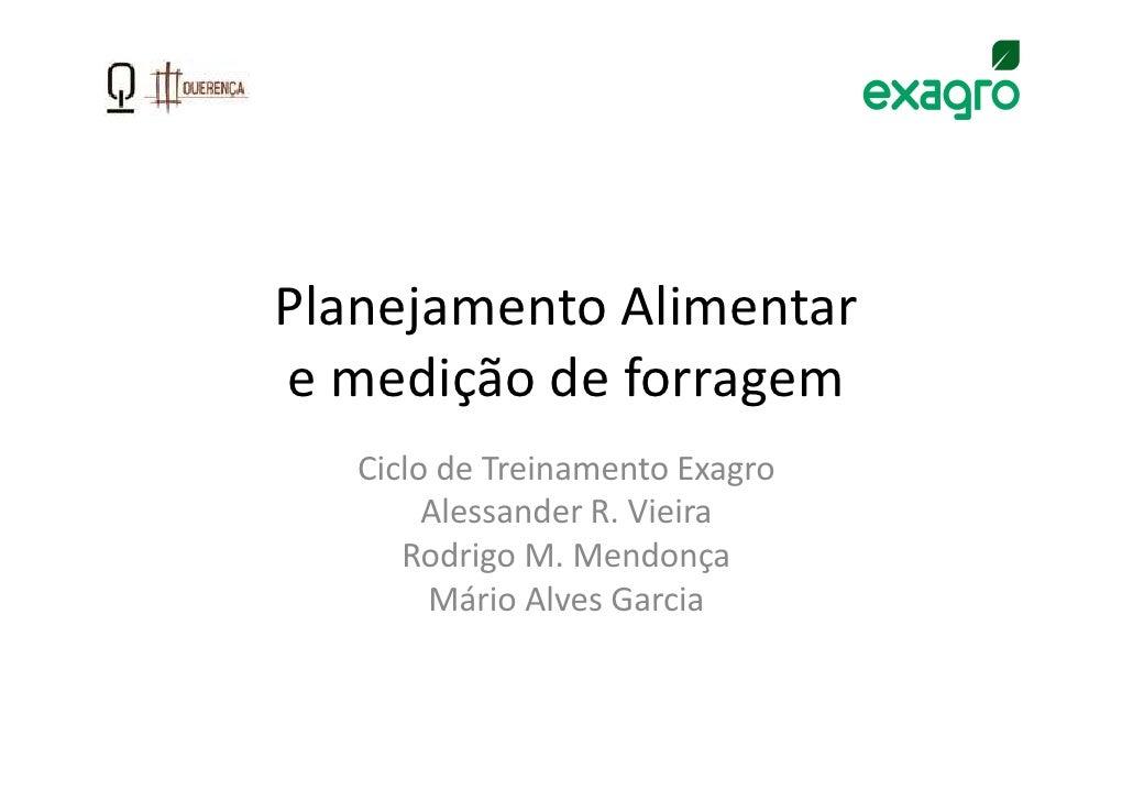 Planejamento Alimentare medição de forragem   Ciclo de Treinamento Exagro        Alessander R. Vieira      Rodrigo M. Mend...