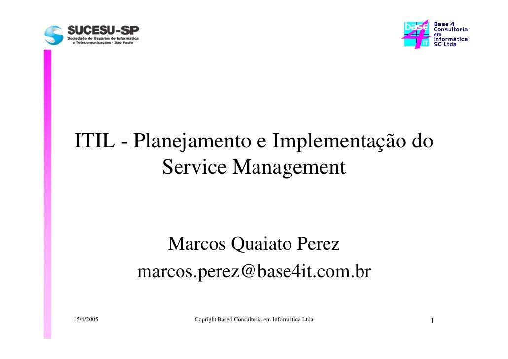 ITIL - Planejamento e Implementação do           Service Management                  Marcos Quaiato Perez             marc...