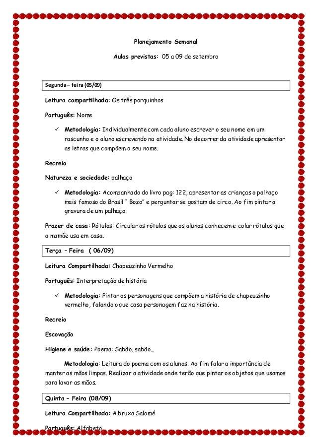 Planejamento Semanal Aulas previstas: 05 a 09 de setembro Segunda– feira (05/09) Leitura compartilhada: Os três porquinhos...