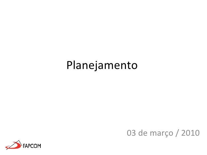 Planejamento  03 de março / 2010