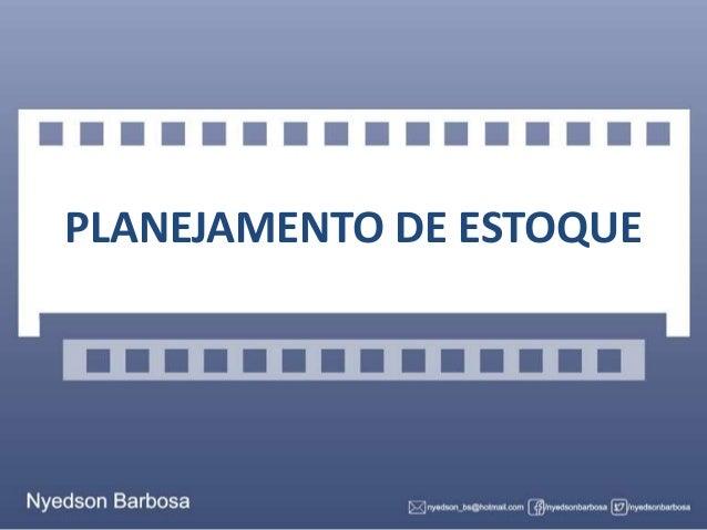 PLANEJAMENTO DE ESTOQUE