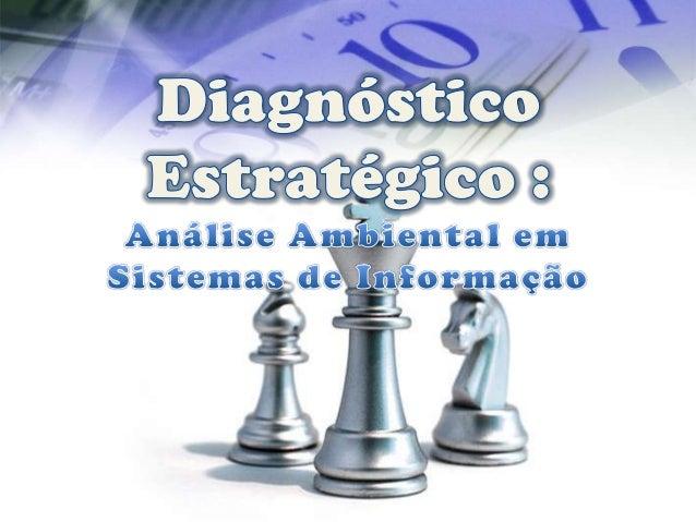 Abordaremos os conceitos de diagnóstico estratégico e de análise ambiental relacionando- os aos Sistemas de Informação, al...