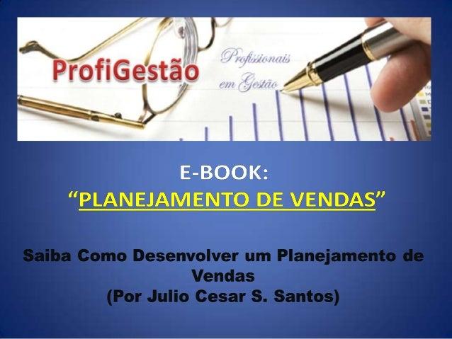 JULIO CESAR S. SANTOS Professor, Consultor e Palestrante. Articulista de Alguns Jornais no RJ, autor de Vários Livros Sobr...