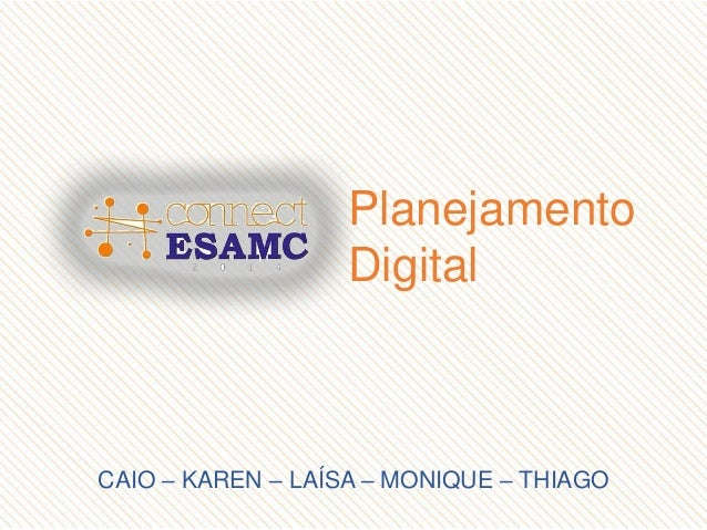 ESAMC - 7 Sem -Planejamento digital (#connectesamc)