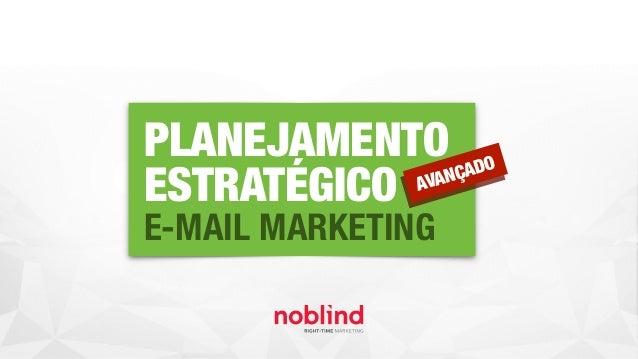PLANEJAMENTO ESTRATÉGICO E-MAIL MARKETING AVANÇADO