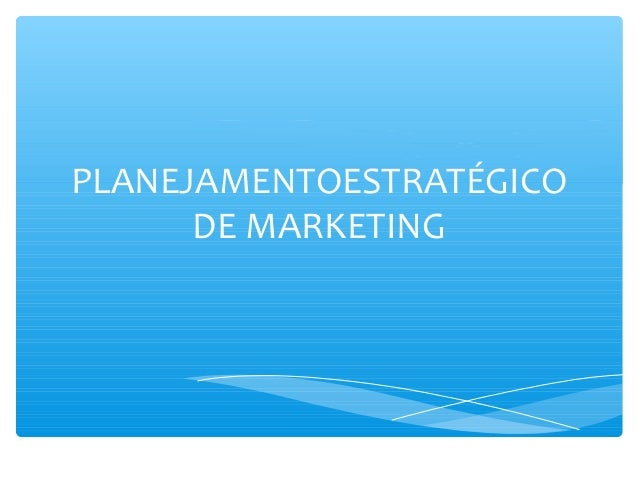 PLANEJAMENTOESTRATÉGICO DE MARKETING