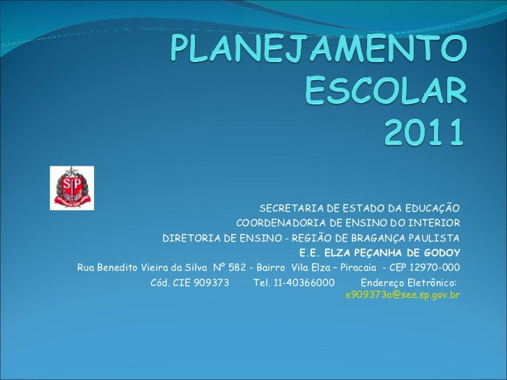 SECRETARIA DE ESTADO DA EDUCAÇÃO COORDENADORIA DE ENSINO DO INTERIOR DIRETORIA DE ENSINO - REGIÃO DE BRAGANÇA PAULISTA E.E...