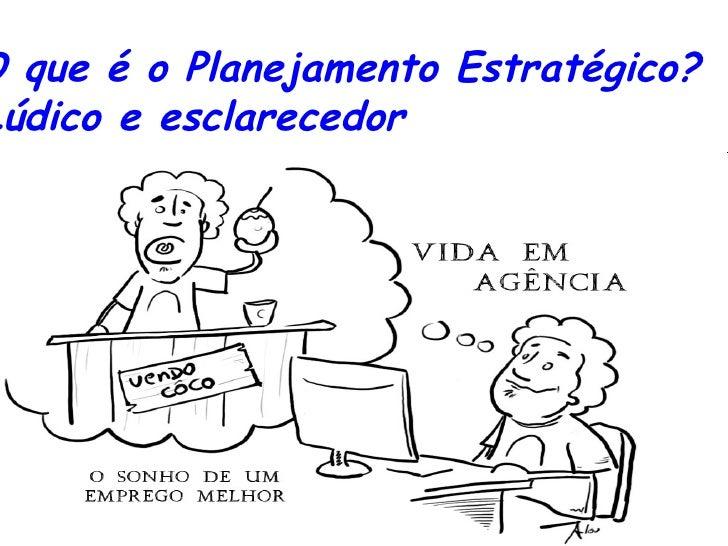O que é o Planejamento Estratégico?  Lúdico e esclarecedor