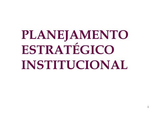 1 PLANEJAMENTO ESTRATÉGICO INSTITUCIONAL