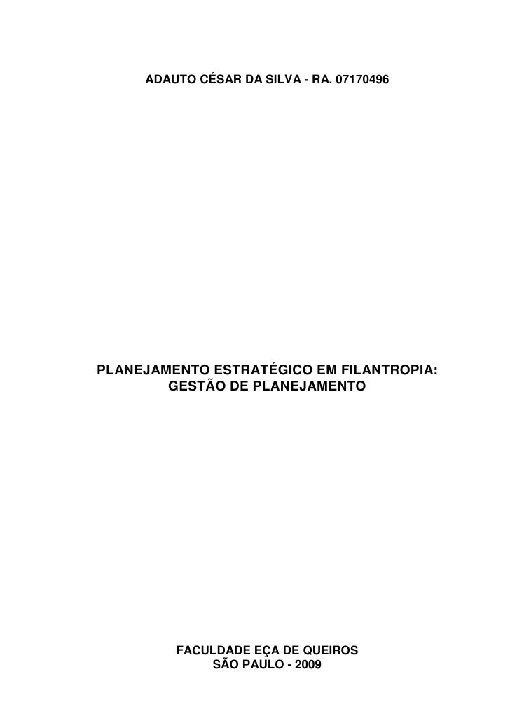 ADAUTO CÉSAR DA SILVA - RA. 07170496PLANEJAMENTO ESTRATÉGICO EM FILANTROPIA:        GESTÃO DE PLANEJAMENTO         FACULDA...