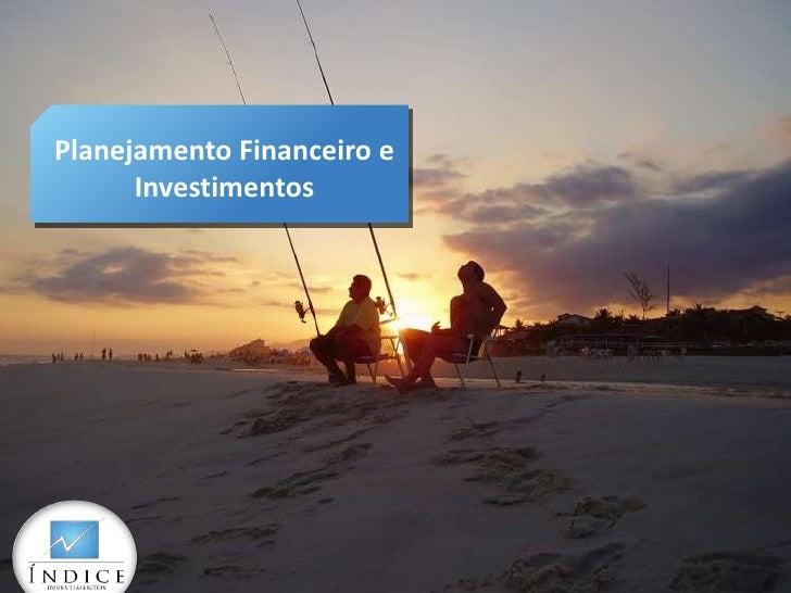 Planejamento Financeiro e      Investimentos
