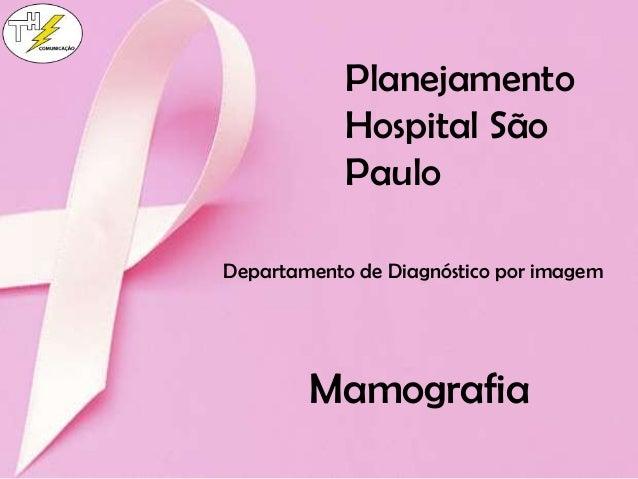 Planejamento Hospital São Paulo Departamento de Diagnóstico por imagem Mamografia